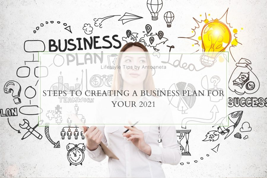 10 Steps to Creating a Business Plan for Your 2021