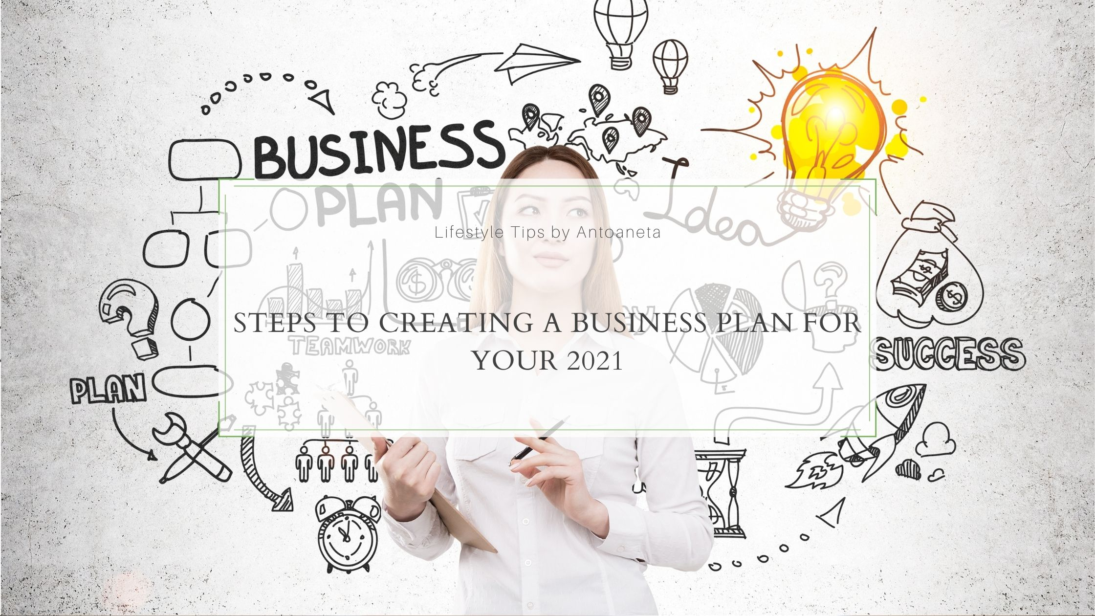 Steps To Creating A Business Plan For Your 2021