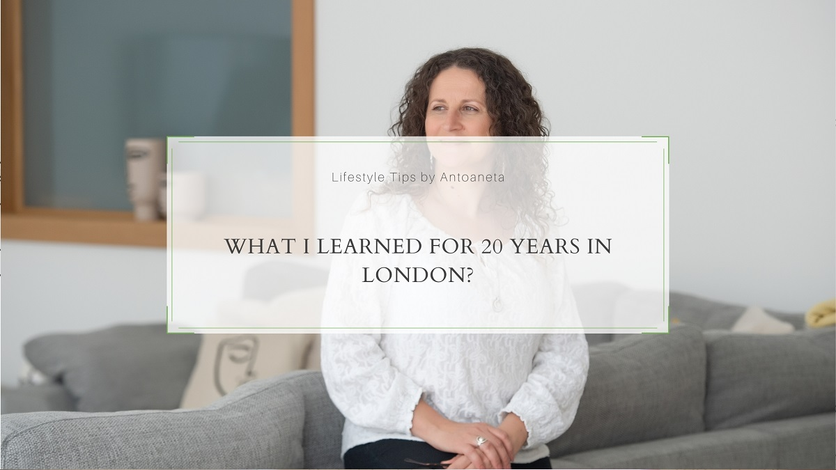 What I Learned For 20 Years In London