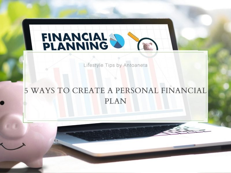 5 Ways to Create a Personal Financial Plan
