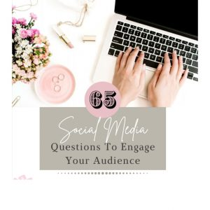 65 Social Media Questions To Engage Your Audience