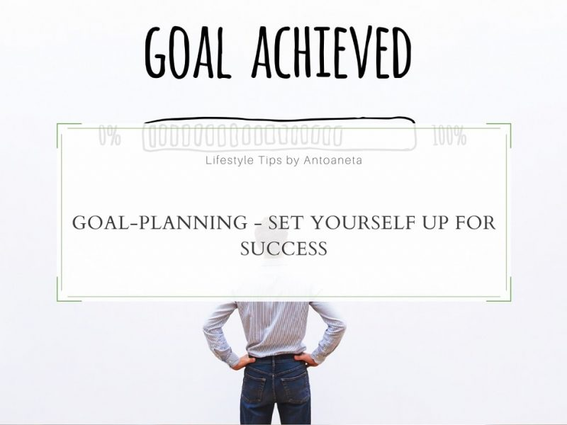Goal-Planning – Set Yourself Up For Success