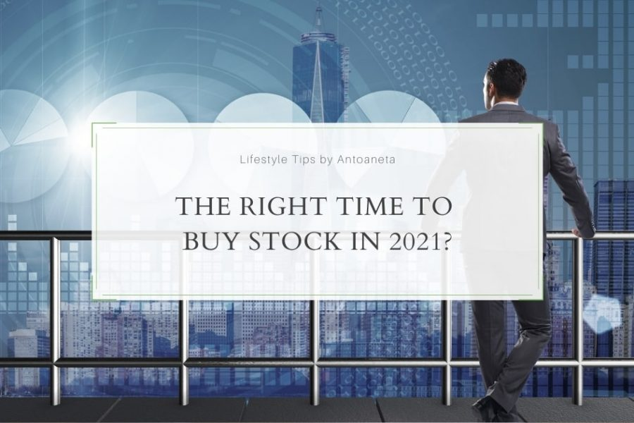 The Right Time to Buy Stock in 2021?