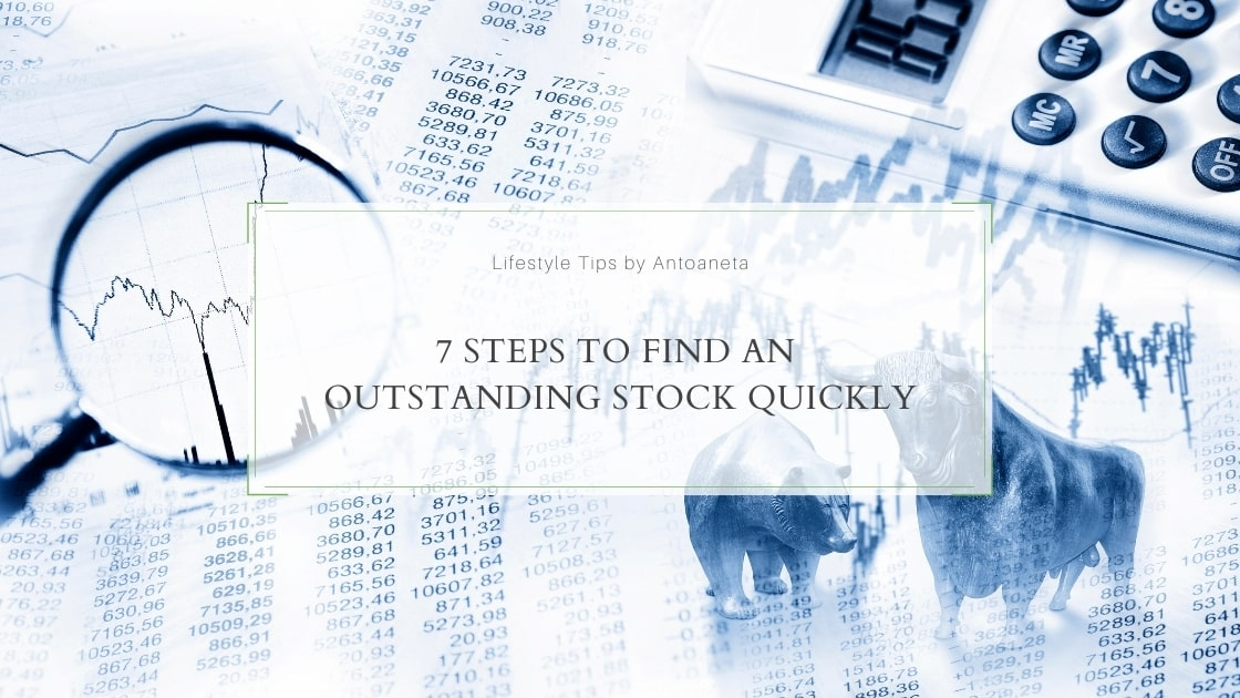 7 Steps To Find An Outstanding Stock Quickly