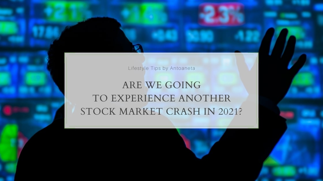 Are We Going To Experience Another Stock Market Crash In 2021