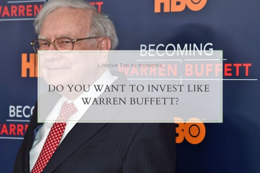 Do You Want To Invest Like Warren Buffett?