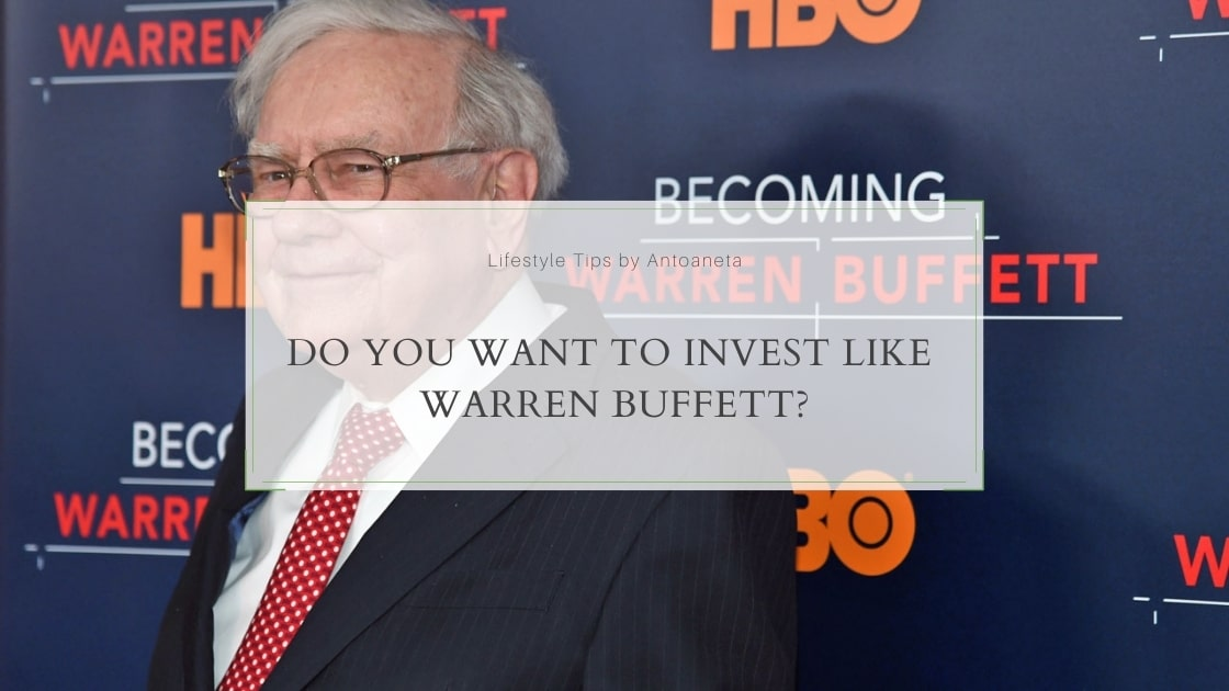Do You Want To Invest Like Warren Buffett