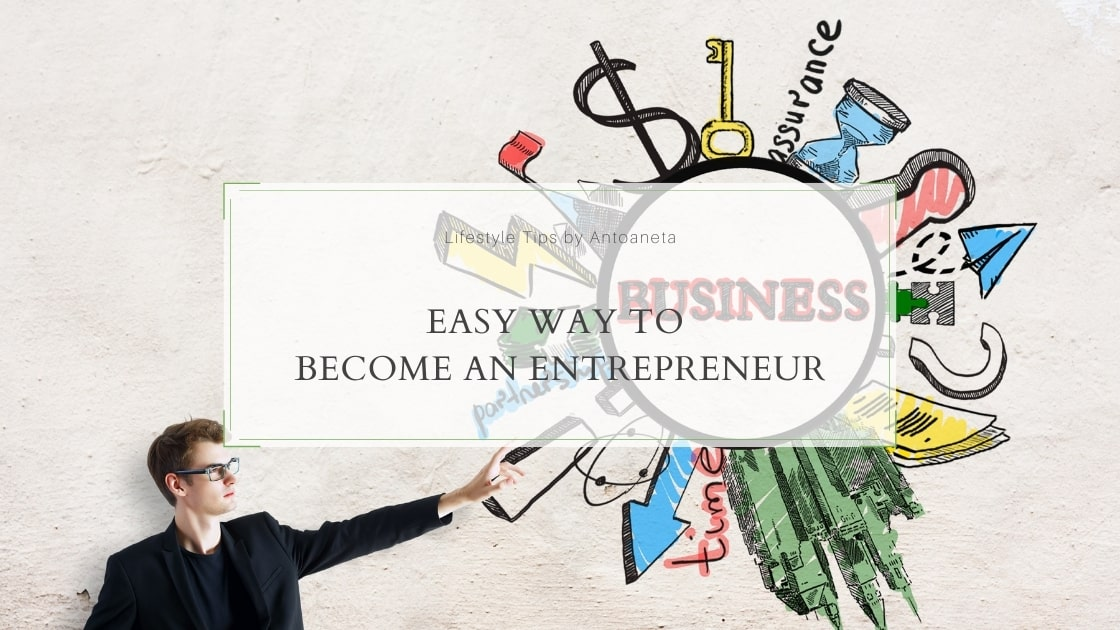Easy Way To Become An Entrepreneur