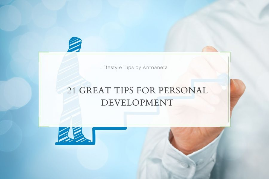 21 Great Tips For Personal Development