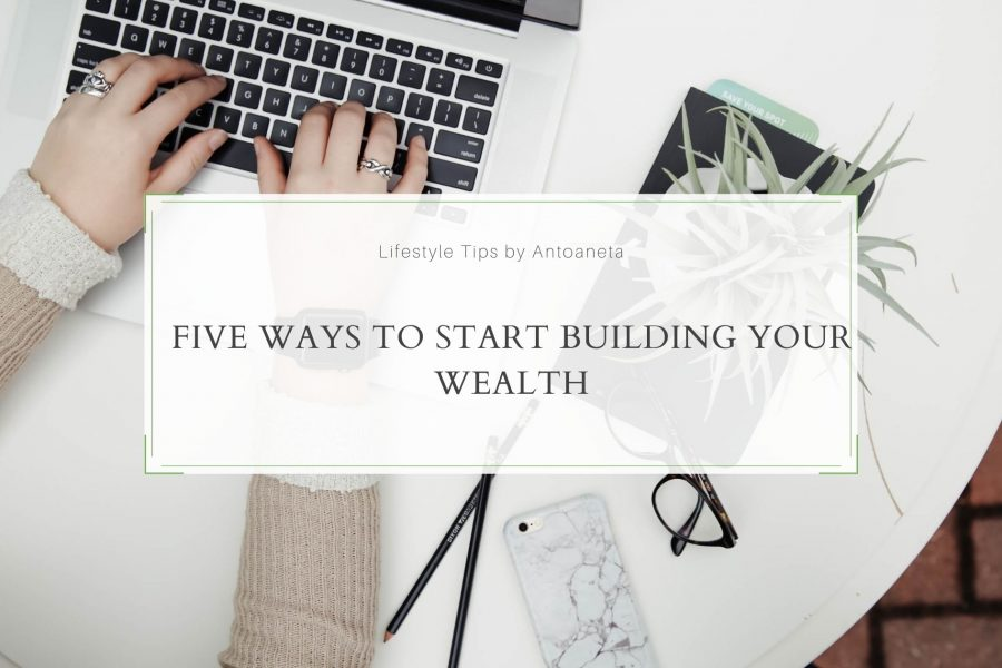Five Ways to Start Building Your Wealth in 2021