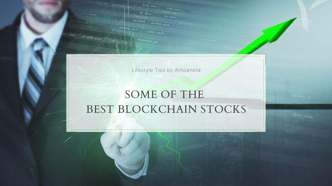 Some Of The Best Blockchain Stocks