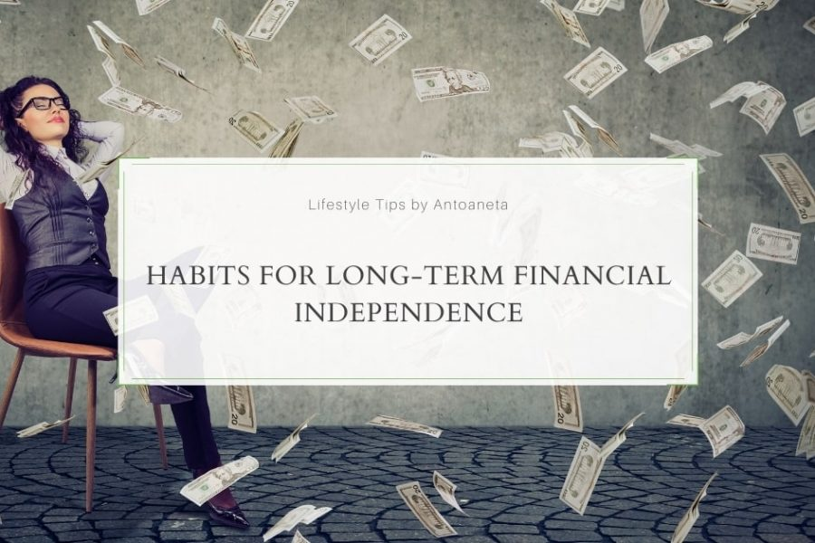 Habits For Long-Term Financial Independence