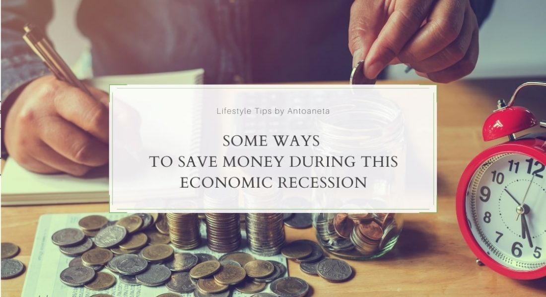 Some Ways To Save Money During This Economic Recession