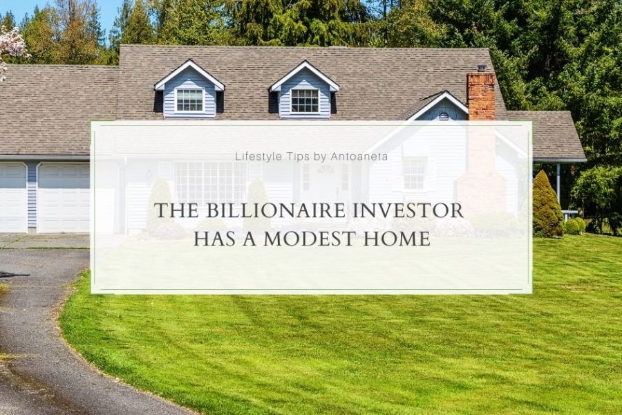 The Billionaire Investor Has A Modest Home