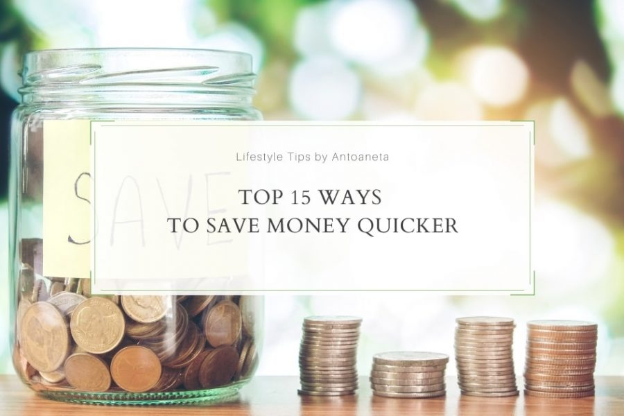 Top 15 Ways To Save Money Quicker