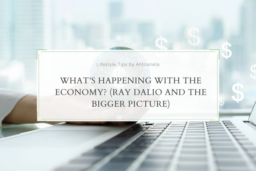 What's Happening With The Economy? (Ray Dalio And The Bigger Picture)