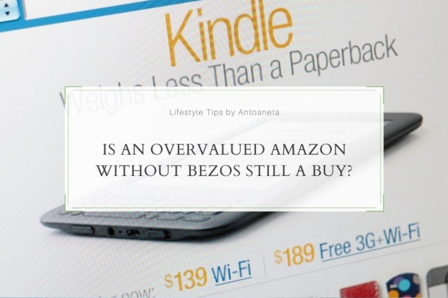 """Is An """"Expensive"""" Amazon Without Bezos Still A Buy?"""