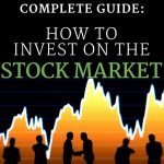 Complete Guide How To Invest On The Stock Market